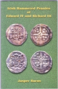 Jasper Burns, Irish Hammered Pennies of Edward IV & Richard III