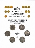 Maurice Bull/Price Guide to Hammered Half-Crowns