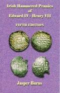Irish Hammered Pennies of Edward IV - Henry VII, 5th ed.