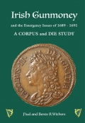 Irish Gunmoney and the Emergency Issues of 1689-1691 Corpus & Die Study.